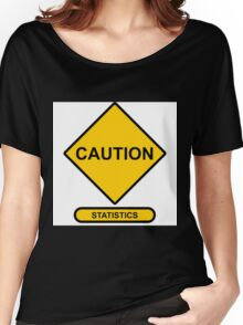 Sign   Caution   Statistics Women's Relaxed Fit T-Shirt