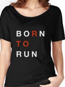 Born To Run Women's Relaxed Fit T-Shirt