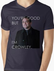 You're good but I'm Crowley. All Colors Mens V-Neck T-Shirt