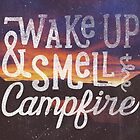 wake up & smell the campfire by cabinsupplyco