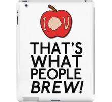 That's What People BREW iPad Case/Skin