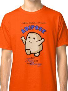 Adipose - the fat just walks away Classic T-Shirt