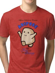 Adipose - the fat just walks away Tri-blend T-Shirt