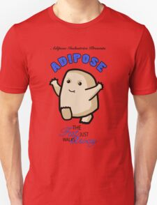 Adipose - the fat just walks away T-Shirt
