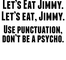 Use Punctuation Don't Be A Psycho by kwg2200
