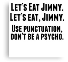 Use Punctuation Don't Be A Psycho Canvas Print