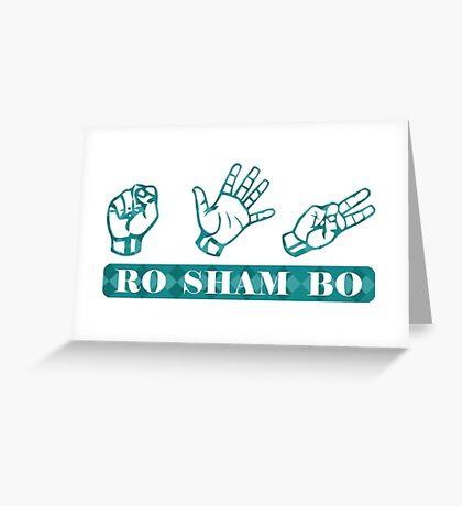 Ro Sham Bo - Rock Paper Scissors Greeting Card