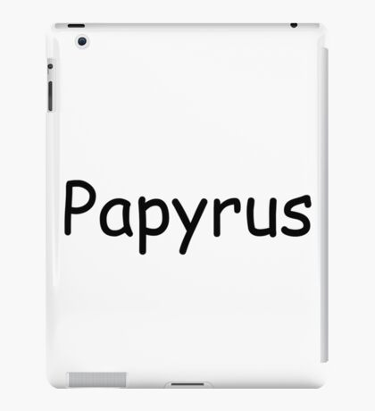 Papyrus? iPad Case/Skin