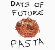 Days of Future Pasta T-Shirt