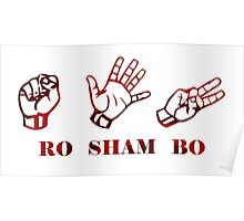 Ro Sham Bo - Rock Paper Scissors Poster