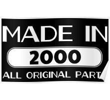 made in 2000 all original parts Poster