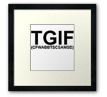 TGIF. (migraine_) Framed Print
