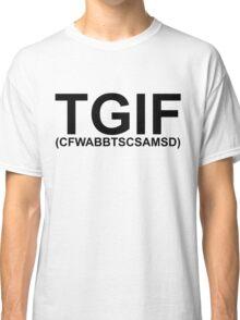 TGIF. (migraine_) Classic T-Shirt