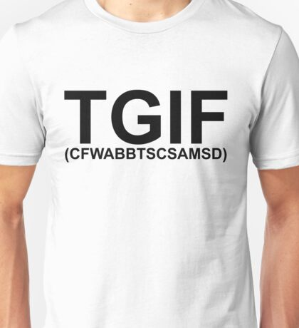 TGIF. (migraine_) Unisex T-Shirt