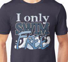 I only Swim FREE - Iwatobi Swim Club Anime Quote Unisex T-Shirt