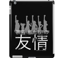 Sign of our friendship iPad Case/Skin
