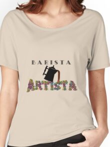 Barista Artista Women's Relaxed Fit T-Shirt