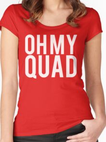 Oh My Quad - Funny Bodybuilding Women's Fitted Scoop T-Shirt