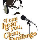 """I can hear you, Clem Fandango"" by swashandfold"