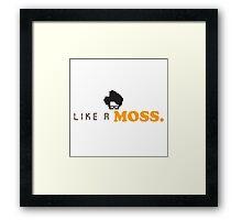 IT Crowd - Like a Moss. Framed Print