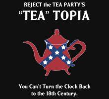 Reject TEA Topia (anti-Tea Party) by Samuel Sheats