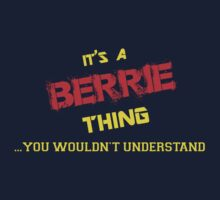 It's a BERRIE thing, you wouldn't understand !! by itsmine