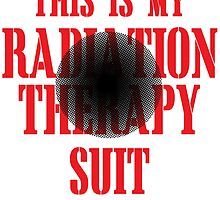THIS IS MY RADIATION THERAPY SUIT by inkedcreatively