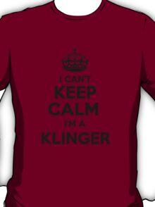 I cant keep calm Im a KLINGER T-Shirt