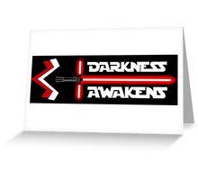 Darkness Awakens Greeting Card