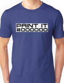 Paint It Black (Black Text White Block Version) Unisex T-Shirt