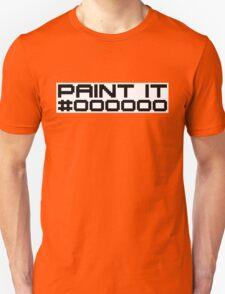 Paint It Black (Black Text White Block Version) T-Shirt
