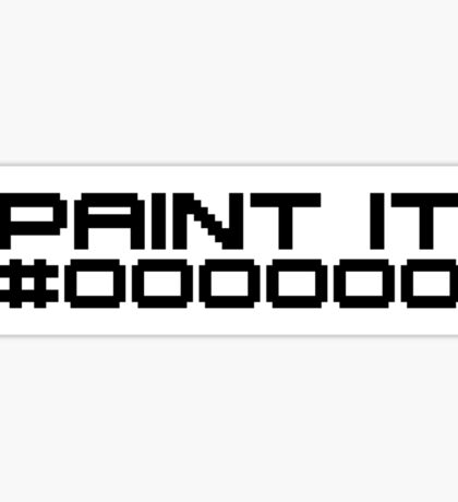 Paint It Black (Black Text White Block Version) Sticker