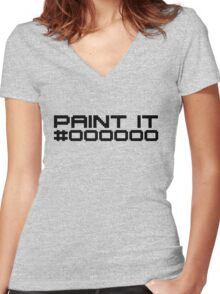 Paint It Black (Black Text Version) Women's Fitted V-Neck T-Shirt