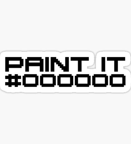 Paint It Black (Black Text Version) Sticker