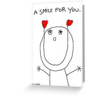 A SMILE FOR YOU  Greeting Card