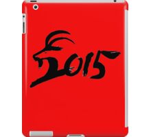HAPPY NEW YEAR 2015 , YEAR OF GOAT iPad Case/Skin