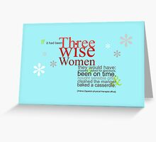Three Wise Women Greeting Card