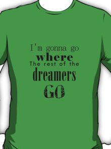 I wanna go T-Shirt