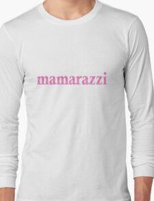 mamarazzi in pink Long Sleeve T-Shirt