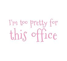 I'm too pretty for this office by jazzydevil