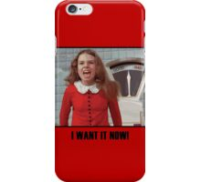 I Want It Now! iPhone Case/Skin