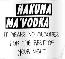 HAKUNA MA'VODKA  Poster