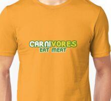 Carnivores eat meat Unisex T-Shirt