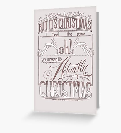 Oh! You Mean It's Actually Christmas Greeting Card