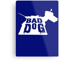 Bad Dog 3 Metal Print