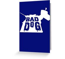 Bad Dog 3 Greeting Card