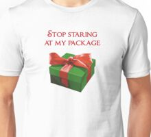 Stop Staring at my Package Christmas Present Unisex T-Shirt