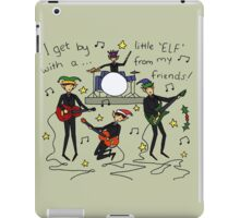 I Get By with a Little 'Elf' from My Friends iPad Case/Skin