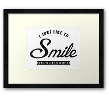 Smiling's My Favourite Framed Print