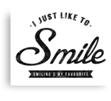 Smiling's My Favourite Canvas Print